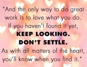 best-of-love-quotes-the-only-way-to-do-great-work-is-to-love-what-you-do